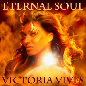 an image with a woman on fire facing at the left side while staring at the camera withh a text on the top eternal soul and a text at the bottom victoria vives