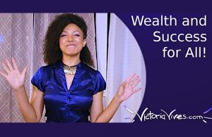 Wealth and Success for Everyone!!