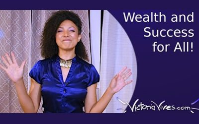 Wealth and Success for Everyone!! YAYYY!!!